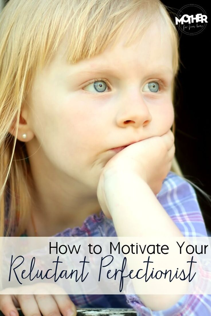 How to motivate your reluctant perfectionist melancholic child