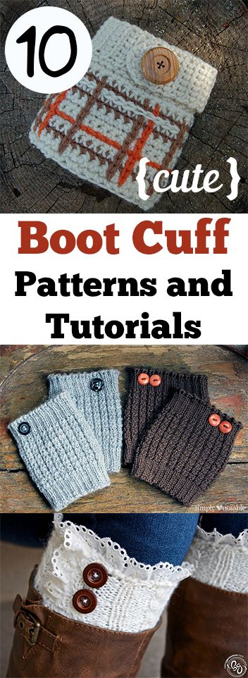 10 Boot cuff patterns, designs and tutorials. Great ideas and tips for making adorable DIY boot cuffs.
