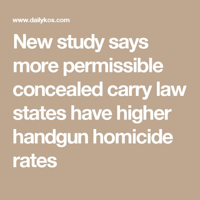 New study says more permissible concealed carry law states have higher handgun homicide rates