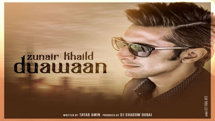 Zunair Khalid - Duawaan   Produced by DJ Shadow Dubai