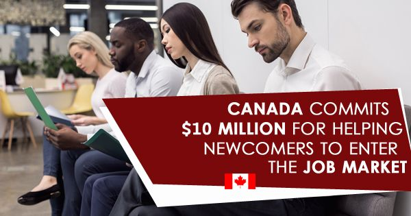 Canada Commits 10 Million For Helping Newcomers To Enter The Job