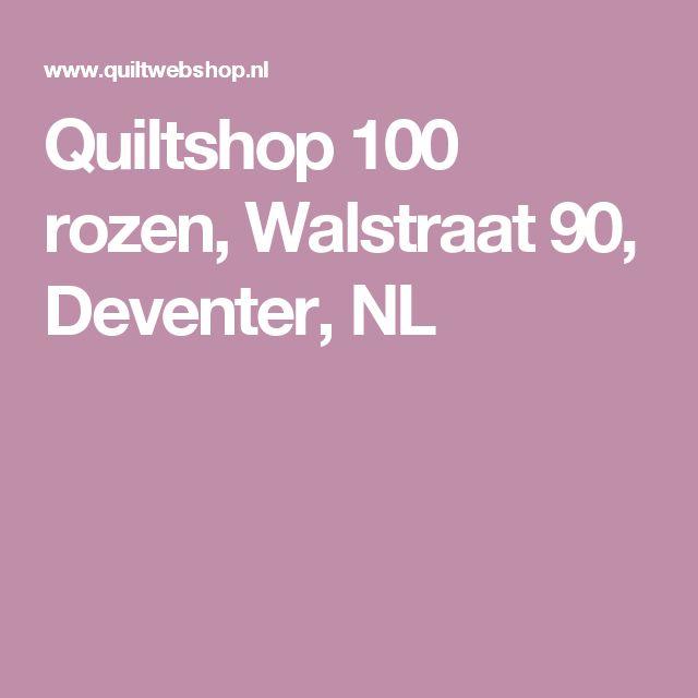 Quiltshop 100 rozen, Walstraat 90, Deventer, NL
