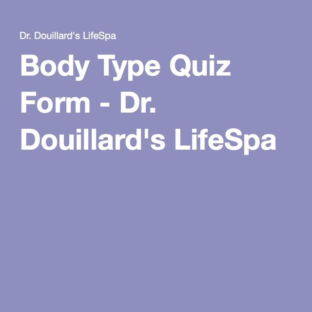 Body Type Quiz Form - Dr. Douillard's LifeSpa