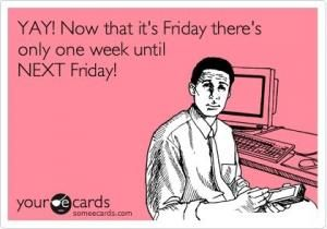 Funny Friday Ecards | Kappit