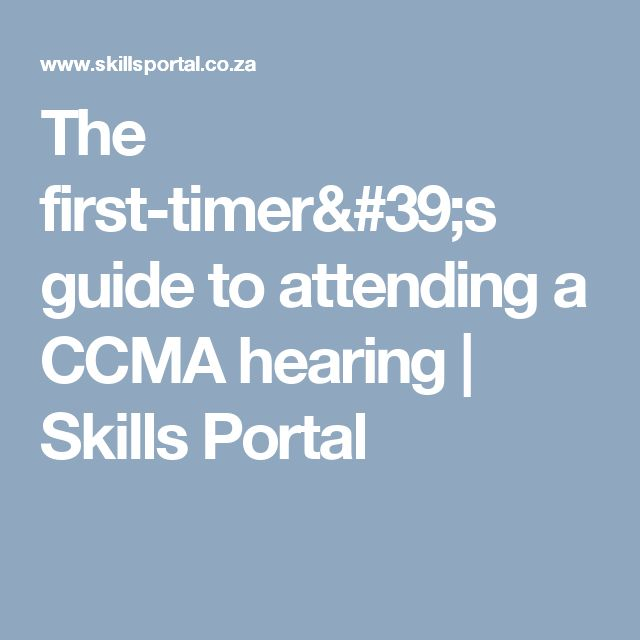 The first-timer's guide to attending a CCMA hearing   Skills Portal