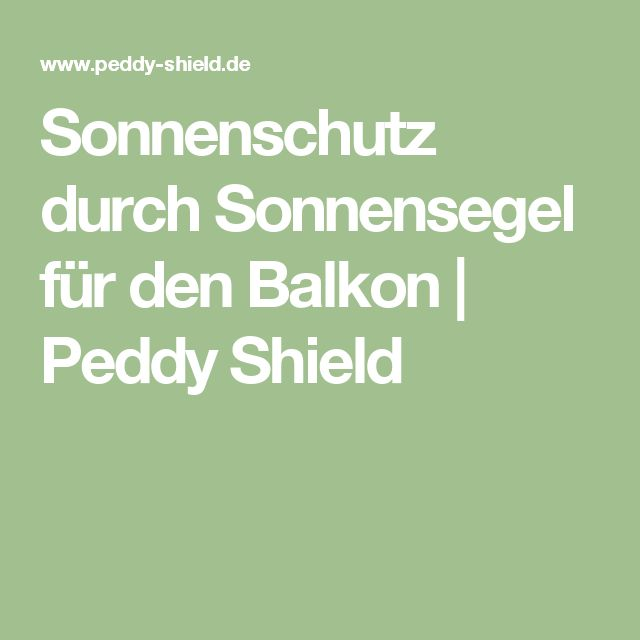 Sonnenschutz durch Sonnensegel für den Balkon | Peddy Shield
