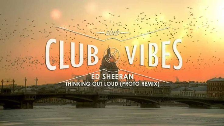 Ed Sheeran - Thinking Out Loud (Proto Remix) \\ Summer Vibe