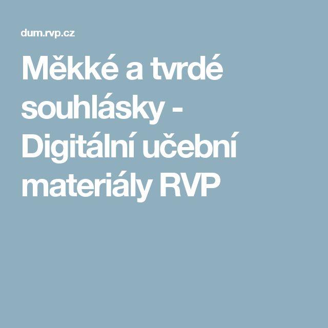 Měkké a tvrdé souhlásky - Digitální učební materiály RVP