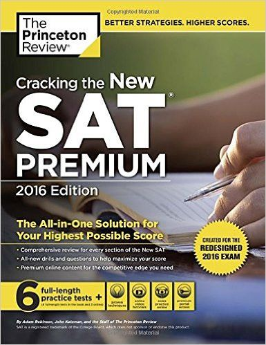 Cracking the New SAT Premium Edition with 6 Practice Tests, 2016: Created for the Redesigned 2016 Exam (College...