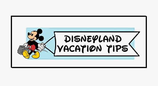 Helpful tips for visiting Disneyland - save money, time and stress!