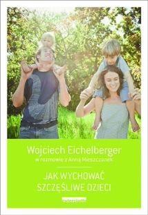 Jak wychować szczęśliwe dzieci