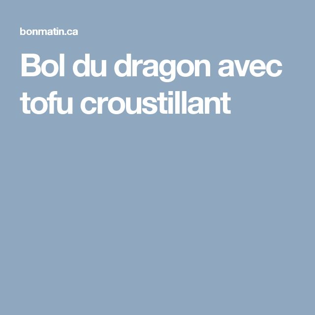 Bol du dragon avec tofu croustillant