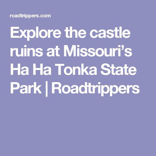 Explore the castle ruins at Missouri's Ha Ha Tonka State Park   Roadtrippers
