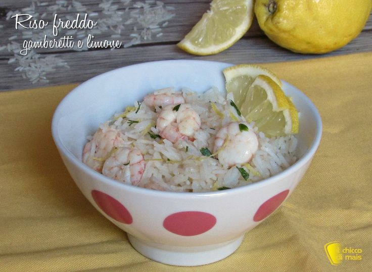 RISO FREDDO GAMBERETTI E LIMONE #riso #basmati #freddo #insalata #gamberi #gamberetti #estate #estiva #ricetta #food #rice #salad #shrimps #lemon #recipe #ilchiccodimais http://blog.giallozafferano.it/ilchiccodimais/riso-freddo-con-gamberetti-e-limone/