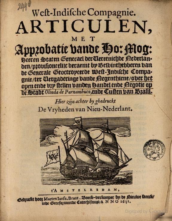 West-Indische Compagnie. Articulen, met approbatie vande Ho: Mo: Heeren ... - Google Books