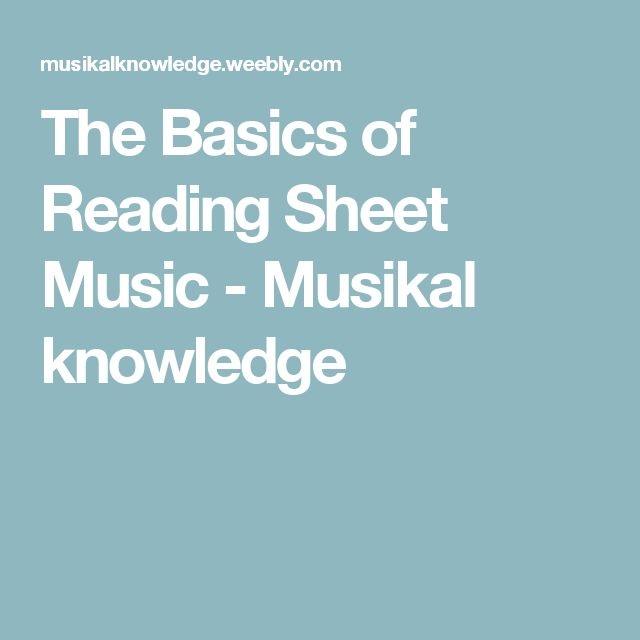 The Basics of Reading Sheet Music - Musikal knowledge