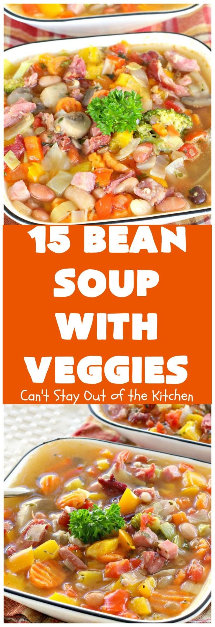 15 Bean Soup with Veggies | Can't Stay Out of the…