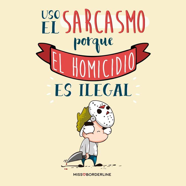 Uso el sarcasmo porque el homicidio es ilegal. #humor #sarcasmo #funny #quotes #divertidas