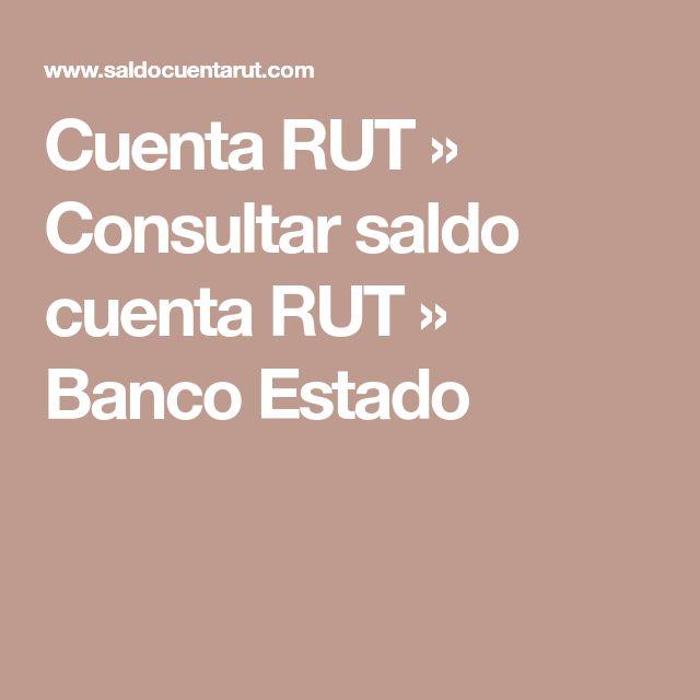 Cuenta RUT » Consultar saldo cuenta RUT » Banco Estado