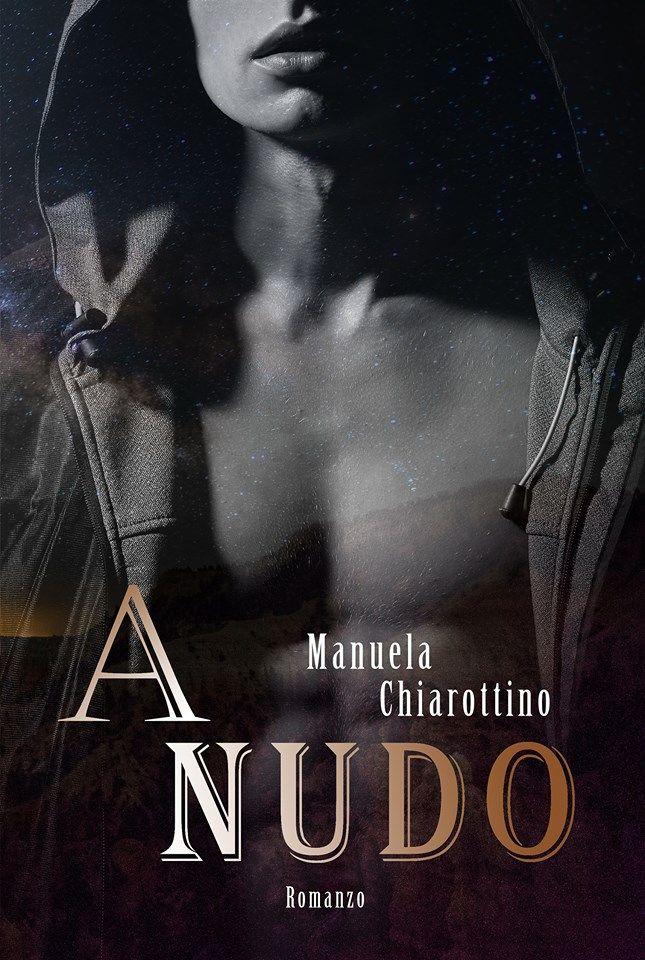 """Parte oggi in collaborazione con altri blog il Release Party +  Giveaway del nuovo romanzo di Manuela Chiarottino """"A NUDO"""".   Mi rac..."""