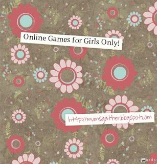 Online Games for Girls Only ~ Parenting Times