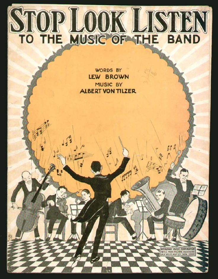 Stop Look Listen to the Music of the Band. Sheet music. Words by Lew Brown. Music by Albert Von Tilzer. Broadway Music Corporation. New York, New York, 1920. Color illustrated piece of sheet music with a one page insert. The cover has a large, yellow sun outlined in gray at the center with white and yellow rays around it. In front of the sun is an illustration of a man standing on a checker-board floor, conducting a six piece band.