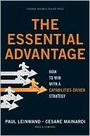 Conventional wisdom on strategy is no longer a reliable guide. In Essential Advantage, Booz & Company's Cesare Mainardi and Paul Leinwand maintain that success in any market accrues to firms with coherence: a tight match between their strategic direction and the capabilities that make them unique. Achieving this clarity takes a sharpness of focus that only exceptional companies have mastered.