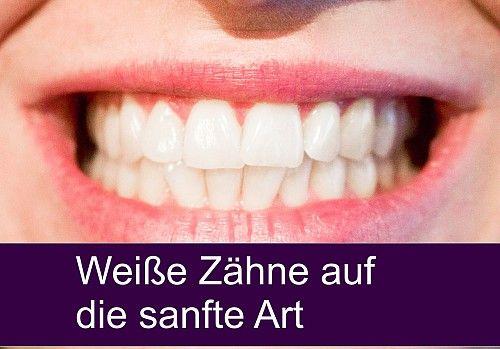 Weiße Zähne auf die sanfte Art