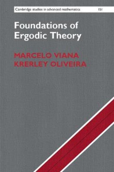 Foundations of ergodic theory / Marcelo Viana, Krerley Oliveira