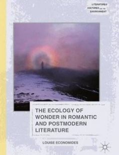 The Ecology of Wonder in Romantic and Postmodern Literature free download by Louise Economides (auth.) ISBN: 9781137482624 with BooksBob. Fast and free eBooks download.  The post The Ecology of Wonder in Romantic and Postmodern Literature Free Download appeared first on Booksbob.com.