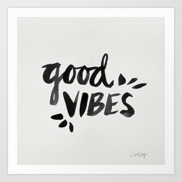 Good Vibes By Cat Coquillette Motivationmonday Print Inspirational Black White Poster Motivational Quote Inspiring Gratitude Word