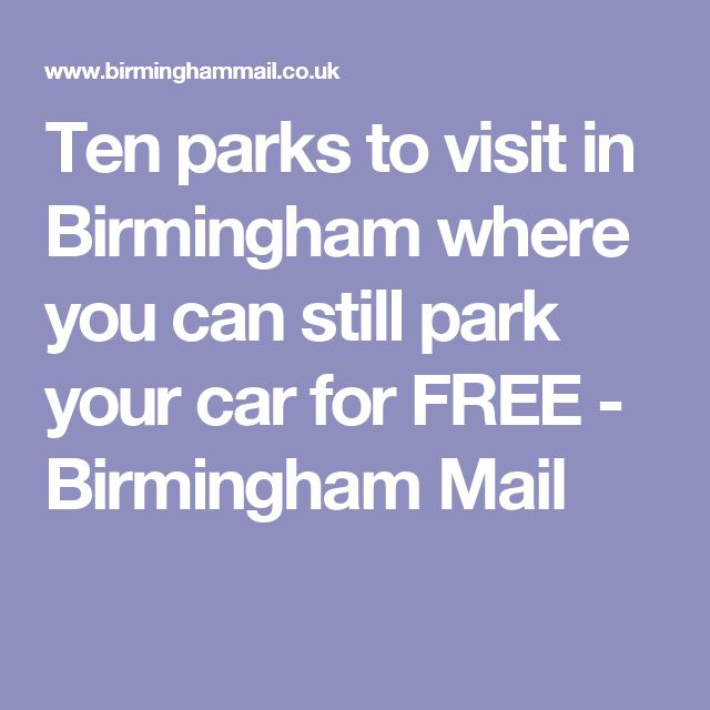 Ten parks to visit in Birmingham where you can still park your car for FREE - Birmingham Mail