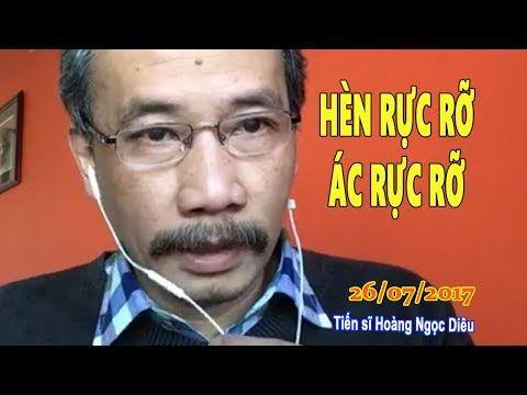 [CỰC HAY] HÈN RỰC RỠ- ÁC RỰC RỠ |Kỹ sư Hoàng Ngọc Diêu| 26/07/2017 - YouTube