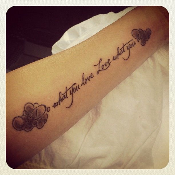 New tattoo - Do what you love. Love what you do