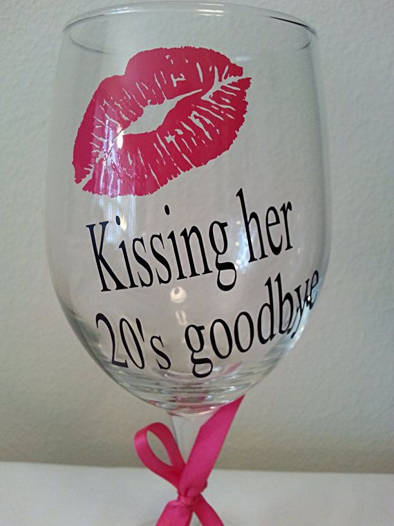 "Birthday gift idea personalized wine glass with lips ""kissing her 20's goodbye"" monogram choose your vinyl colors"
