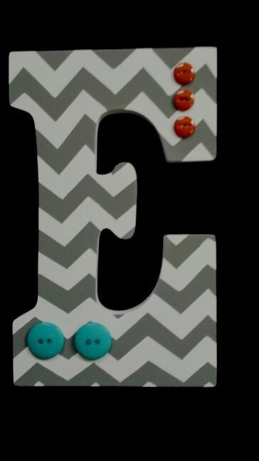 Chevron Hand Painted Letter - Love! Maybe minus the buttons.