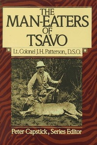 Les mangeurs d'hommes de Tsavo (The Man-Eaters of Tsavo and other East-African Adventures) - John Henry Patterson - 1900