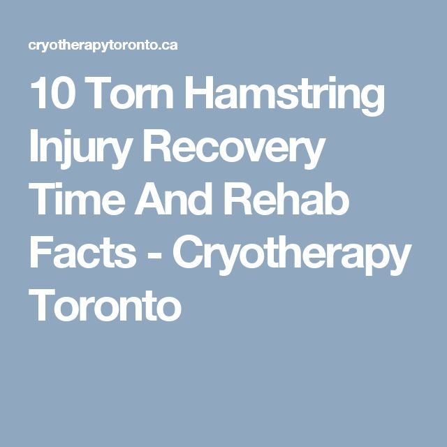 10 Torn Hamstring Injury Recovery Time And Rehab Facts - Cryotherapy Toronto