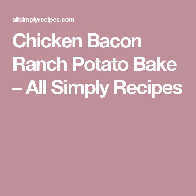 Chicken Bacon Ranch Potato Bake – All Simply Recipes