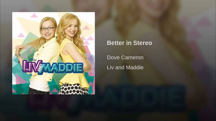Provided to YouTube by Universal Music Group International Better in Stereo (Theme Song Version) · Dove Cameron Liv and Maddie ℗ 2014 Walt Disney Records Rel...