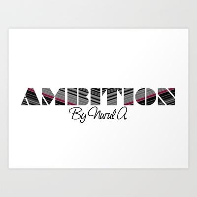 AMBITION Art Print by kikiLURVE - $25.48