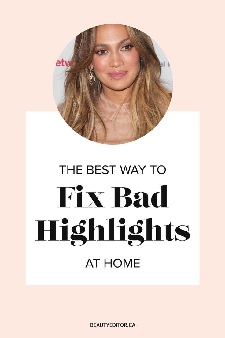 How to fix bad highlights at home