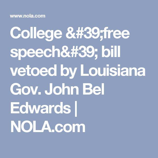 College 'free speech' bill vetoed by Louisiana Gov. John Bel Edwards         NOLA.com