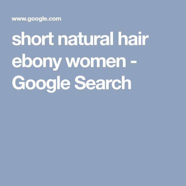 short natural hair ebony women - Google Search