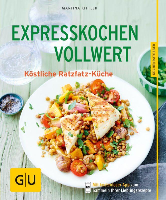 Expresskochen Vollwert - eBook - Martina Kittler - GU