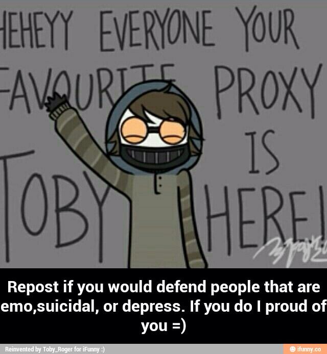 Masky:who says your the favorite proxy?!!!    Toby:everyone who has good taste!       Masky:forget you man.