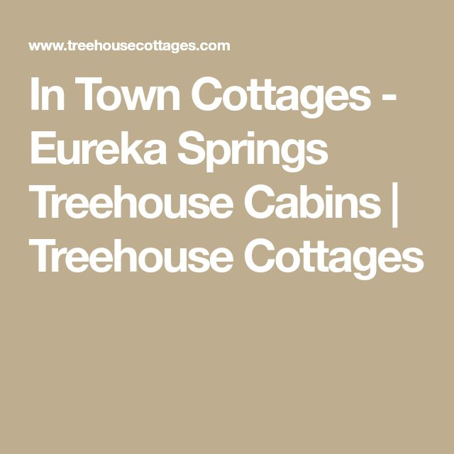 In Town Cottages - Eureka Springs Treehouse Cabins | Treehouse Cottages