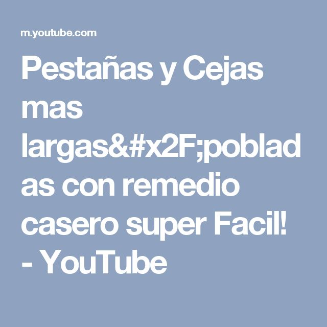 Pestañas y Cejas mas largas/pobladas con remedio casero super Facil! - YouTube