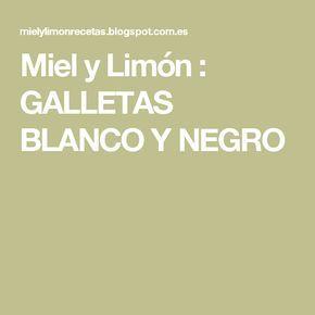 Miel y Limón : GALLETAS BLANCO Y NEGRO