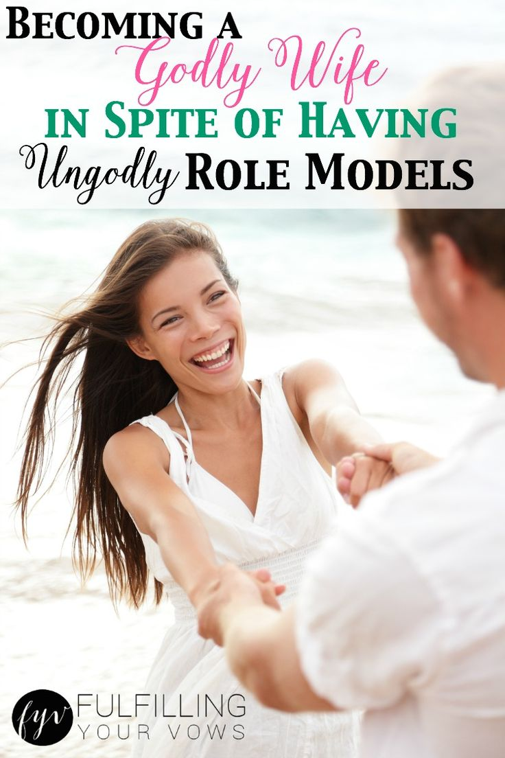 Come and find out more about becoming a godly wife in spite of having ungodly role models! :: fulfillingyourvows.com